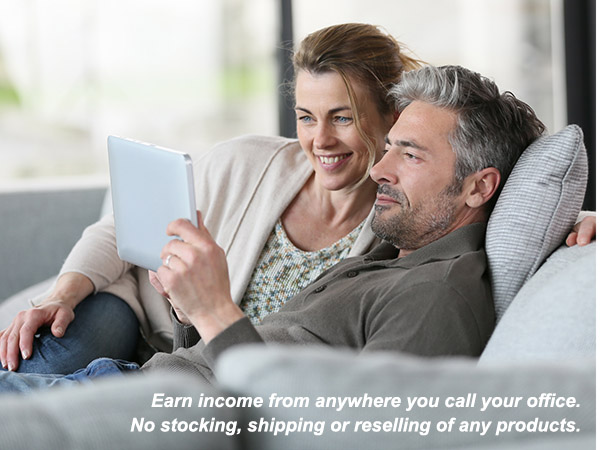 Earn income from anywhere you call your office. No stocking, shipping or reselling of any products.