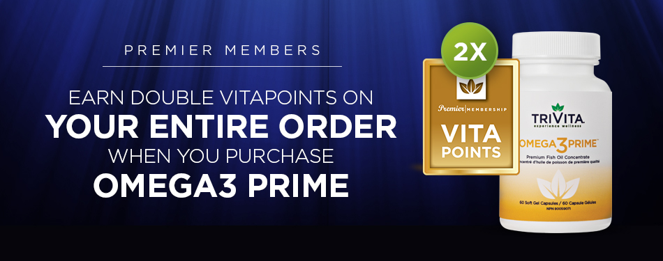 Earn 2X VitaPoints on your entire order when you purchase Omega3 Prime